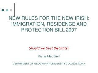 NEW RULES FOR THE NEW IRISH: IMMIGRATION, RESIDENCE AND PROTECTION BILL 2007