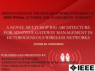A NOVEL MULTI-HOP B3G ARCHITECTURE FOR ADAPTIVE GATEWAY MANAGEMENT IN HETEROGENEOUS WIRELESS NETWORKS