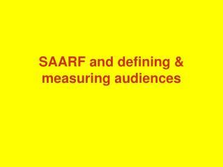 SAARF and defining  measuring audiences