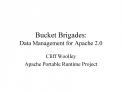 Bucket Brigades: Data Management for Apache 2.0