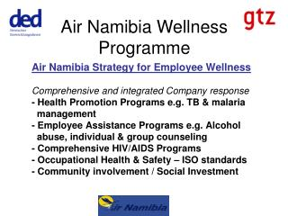 Air Namibia Strategy for Employee Wellness  Comprehensive and integrated Company response - Health Promotion Programs e.