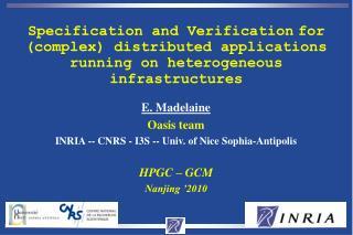 E. Madelaine Oasis team INRIA -- CNRS - I3S -- Univ. of Nice Sophia-Antipolis  HPGC   GCM  Nanjing  2010
