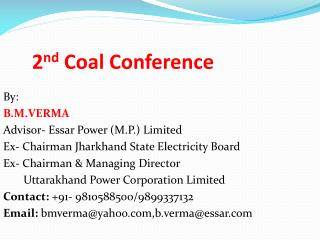 By: B.M.VERMA Advisor- Essar Power M.P. Limited Ex- Chairman Jharkhand State Electricity Board Ex- Chairman  Managing Di