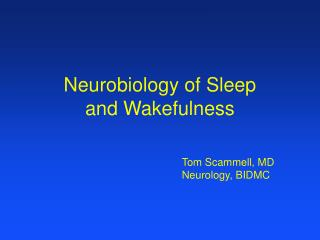 Neurobiology of Sleep  and Wakefulness