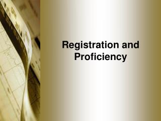 Registration and Proficiency