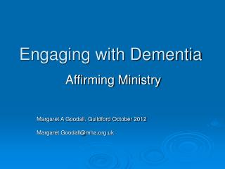 Engaging with Dementia