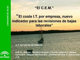 D. P. DE SALUD DE HUELVA   U.M.V.I.  Autores: Mendoza Berjano J.;D vila Guijarro D.;Valdera Calvo M.D.;V zquez Mart nez
