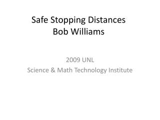 Safe Stopping Distances Bob Williams