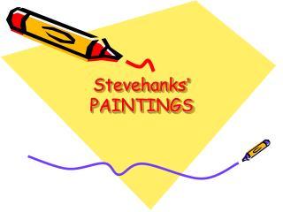 Stevehanks  PAINTINGS
