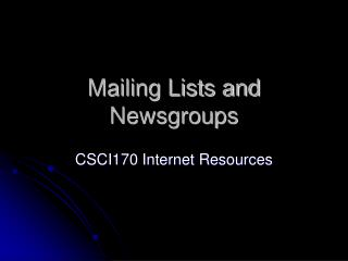 Mailing Lists and Newsgroups