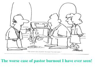 The worse case of pastor burnout I have ever seen