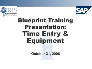 Blueprint Training Presentation:  Time Entry  Equipment