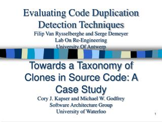 Evaluating Code Duplication Detection Techniques Filip Van Rysselberghe and Serge Demeyer Lab On Re-Engineering Universi