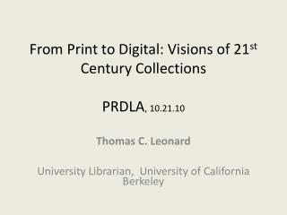 From Print to Digital: Visions of 21st Century Collections
