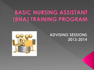 BASIC NURSING ASSISTANT BNA TRAINING PROGRAM
