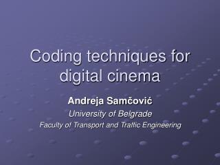 Coding techniques for digital cinema