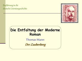 Die Entfaltung der Moderne Roman  Thomas Mann Der Zauberberg