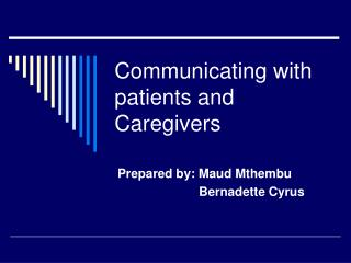 Communicating with patients and Caregivers