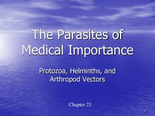 The Parasites of Medical Importance