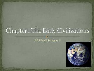 Chapter 1:The Early Civilizations