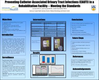 Preventing Catheter-Associated Urinary Tract Infections CAUTI in a Rehabilitation Facility -- Meeting the Standards