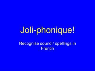 Joli-phonique