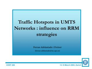 Traffic Hotspots in UMTS Networks : influence on RRM strategies