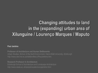 Changing attitudes to land  in the expanding urban area of  Xilunguine