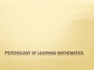 Psychology of Learning Mathematics