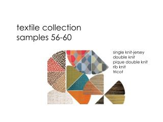 Textile collection samples 56-60