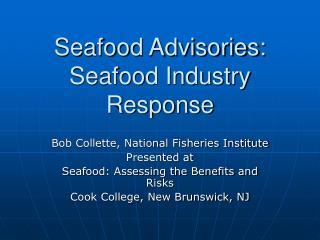 Seafood Advisories: Seafood Industry Response