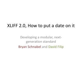 XLIFF 2.0, How to put a date on it