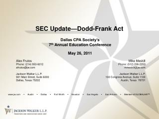 SEC Update Dodd-Frank Act   Dallas CPA Society s   7th Annual Education Conference   May 26, 2011