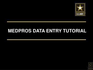 MEDPROS DATA ENTRY TUTORIAL