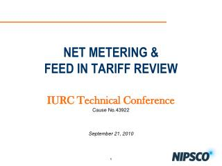 NET METERING   FEED IN TARIFF REVIEW  IURC Technical Conference  Cause No.43922     September 21, 2010