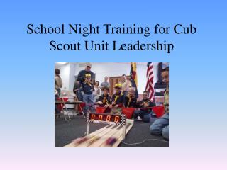 School Night Training for Cub Scout Unit Leadership