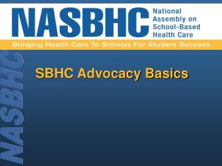 SBHC Advocacy Basics