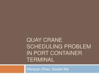 Quay Crane Scheduling Problem in Port Container Terminal