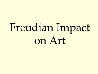Freudian Impact on Art
