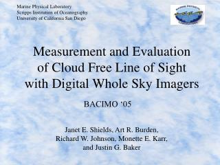 Measurement and Evaluation of Cloud Free Line of Sight with Digital Whole Sky Imagers
