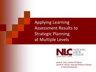 Applying Learning Assessment Results to Strategic Planning  at Multiple Levels
