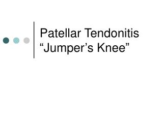 Patellar Tendonitis  Jumper s Knee