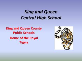 King and Queen  Central High School