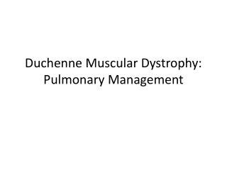 Duchenne Muscular Dystrophy: Pulmonary Management