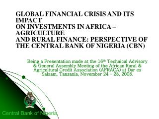 GLOBAL FINANCIAL CRISIS AND ITS IMPACT  ON INVESTMENTS IN AFRICA   AGRICULTURE  AND RURAL FINANCE: PERSPECTIVE OF THE CE