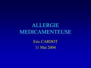 ALLERGIE MEDICAMENTEUSE