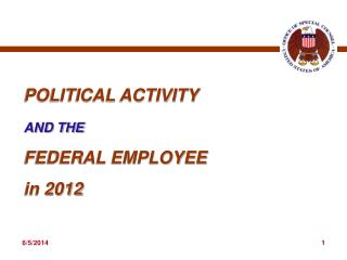 POLITICAL ACTIVITY AND THE   FEDERAL EMPLOYEE in 2012