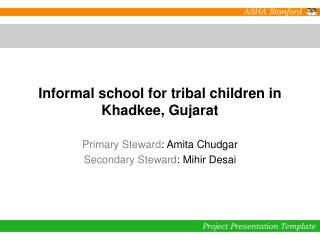 Informal school for tribal children in Khadkee, Gujarat