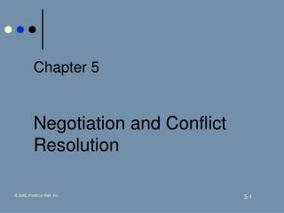 Chapter 5   Negotiation and Conflict Resolution
