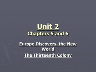 Unit 2 Chapters 5 and 6